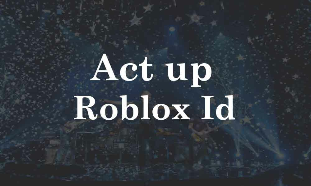Act up roblox id