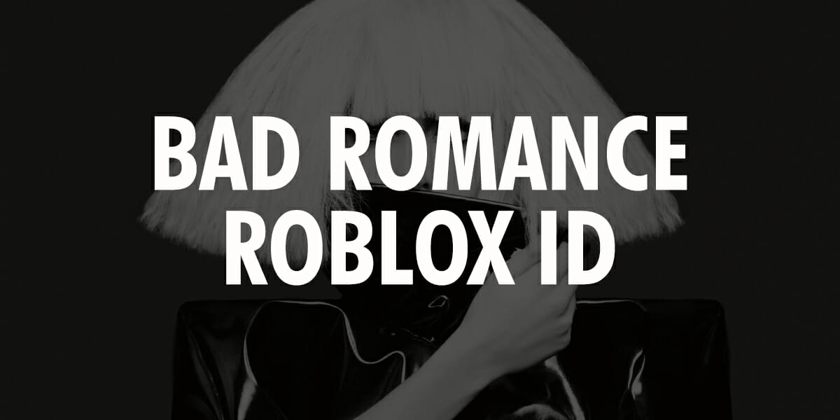 bad romance roblox id