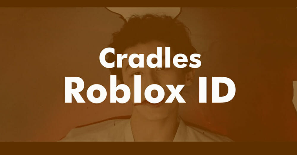 cradles roblox ID